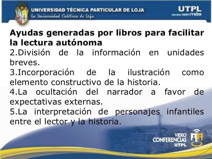 <ul><li>Ayudas generadas por libros para facilitar la lectura autónoma </li></ul><ul><li>División de la información en uni...