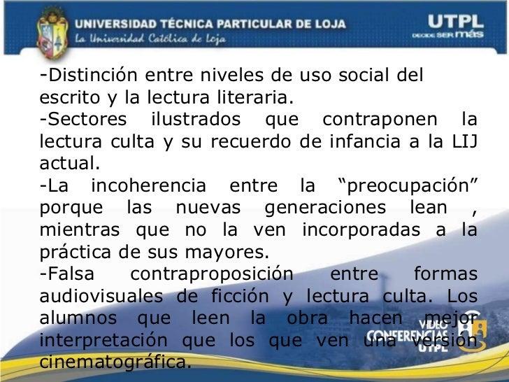 <ul><li>- Distinción entre niveles de uso social del escrito y la lectura literaria.  </li></ul><ul><li>Sectores ilustrado...