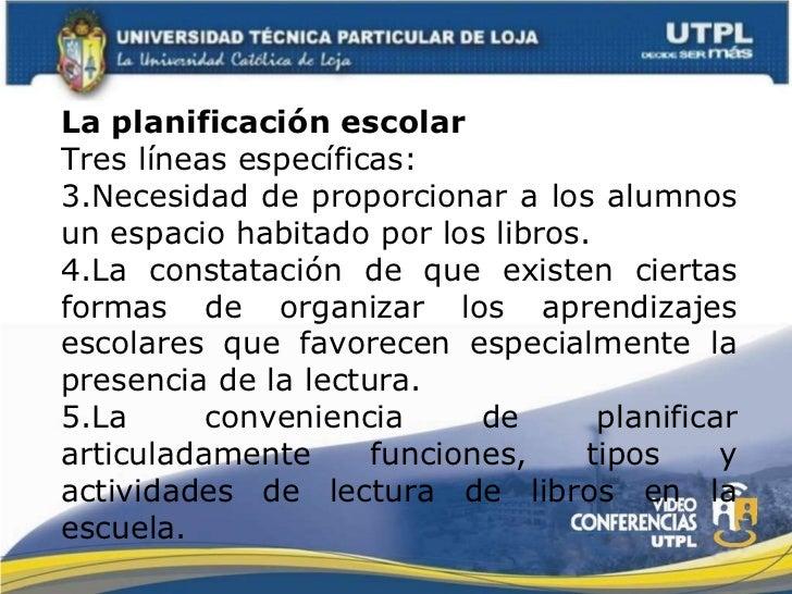 <ul><li>La planificación escolar </li></ul><ul><li>Tres líneas específicas: </li></ul><ul><li>Necesidad de proporcionar a ...