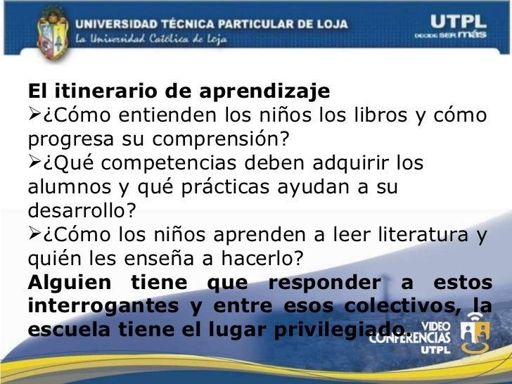 <ul><li>El itinerario de aprendizaje </li></ul><ul><li>¿Cómo entienden los niños los libros y cómo progresa su comprensión...