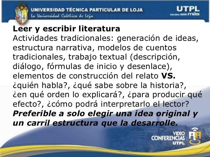 Leer y escribir literatura Actividades tradicionales: generación de ideas, estructura narrativa, modelos de cuentos tradic...