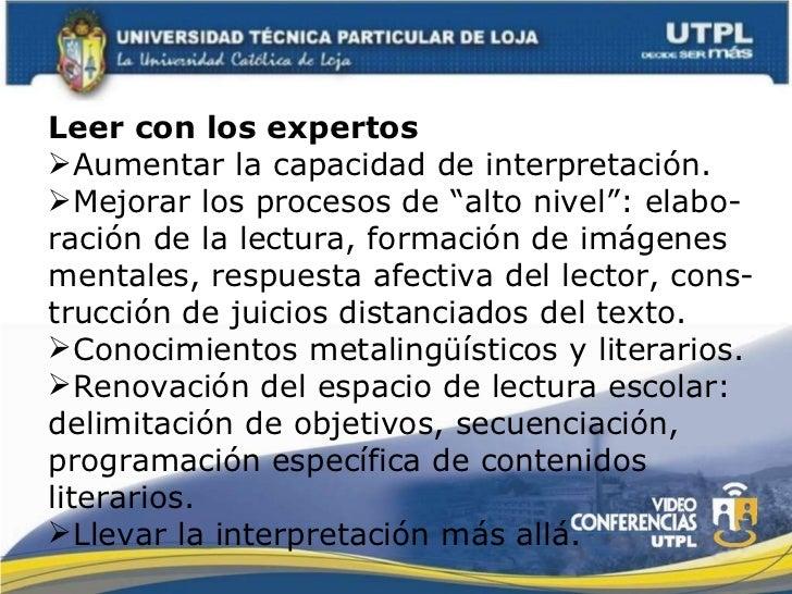 <ul><li>Leer con los expertos </li></ul><ul><li>Aumentar la capacidad de interpretación. </li></ul><ul><li>Mejorar los pro...