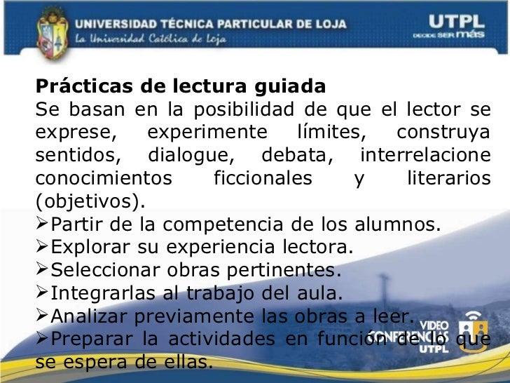 <ul><li>Prácticas de lectura guiada </li></ul><ul><li>Se basan en la posibilidad de que el lector se exprese, experimente ...