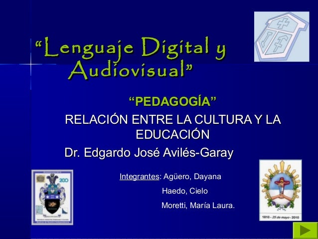 """""""""""Lenguaje Digital yLenguaje Digital y Audiovisual""""Audiovisual"""" """"""""PEDAGOGÍA""""PEDAGOGÍA"""" RELACIÓN ENTRE LA CULTURA Y LARELAC..."""