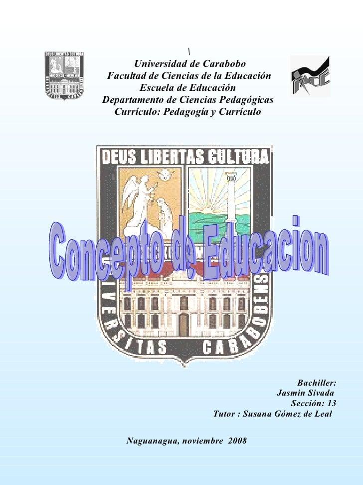 Universidad de Carabobo Facultad de Ciencias de la Educación Escuela de Educación  Departamento de Ciencias Pedagógicas  ...