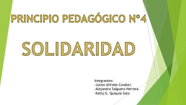 Integrantes: -Junior Alfredo Condori. -Alejandra Salguero Herrera. -Katty G. Quiquia Soto