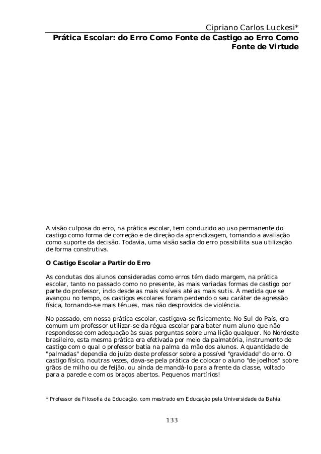 Cipriano Carlos Luckesi*  Prática Escolar: do Erro Como Fonte de Castigo ao Erro Como                                     ...