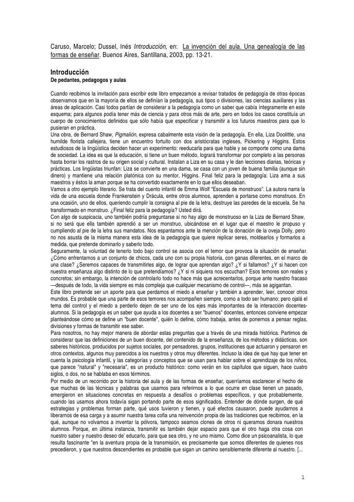 Caruso, Marcelo; Dussel, Inés Introducción, en: La invención del aula. Una genealogía de lasformas de enseñar. Buenos Aire...