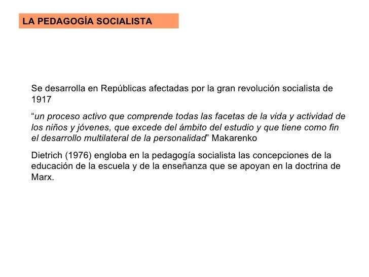 """LA PEDAGOGÍA SOCIALISTA   Se desarrolla en Repúblicas afectadas por la gran revolución socialista de 1917  """" un proceso ac..."""
