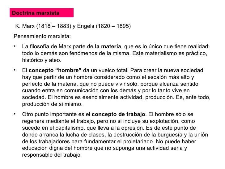 Doctrina marxista   <ul><li>K. Marx (1818 – 1883) y Engels (1820 – 1895)  </li></ul><ul><li>Pensamiento marxista: </li></u...