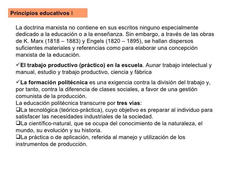 Principios educativos  I <ul><li>La doctrina marxista no contiene en sus escritos ninguno especialmente dedicado a la educ...