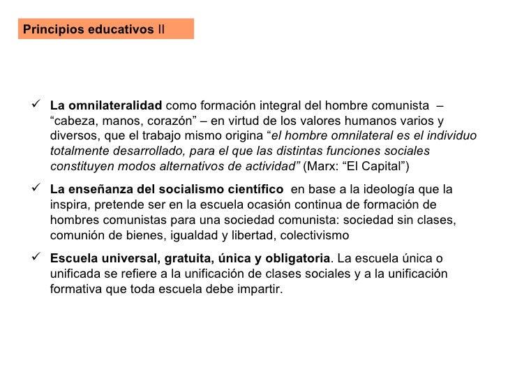 """Principios educativos  II <ul><li>La omnilateralidad  como formación integral del hombre comunista  – """"cabeza, manos, cora..."""