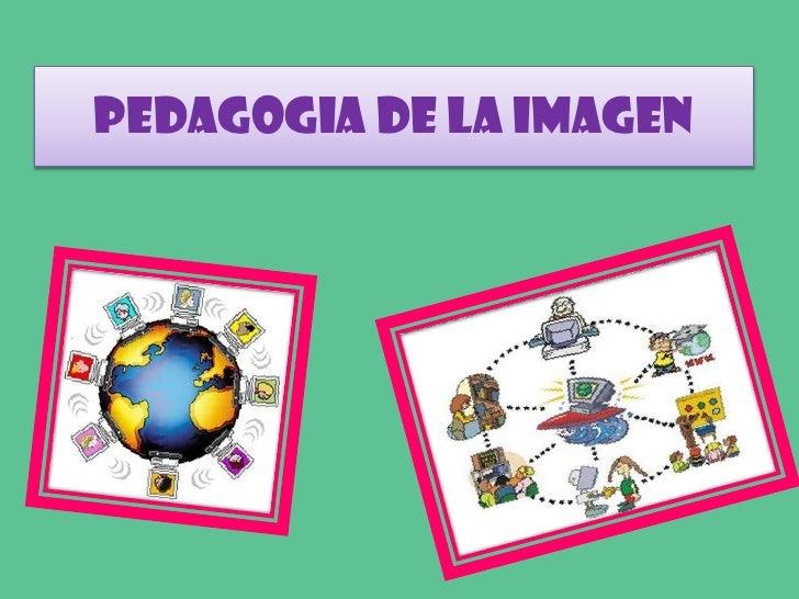 PEDAGOGIA DE LA IMAGEN
