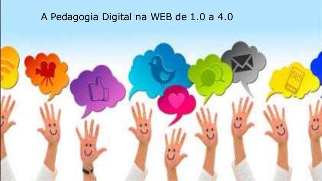 A Pedagogia Digital na WEB de 1.0 a 4.0