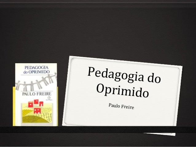 Pedagogia do Oprimido Paulo Freire