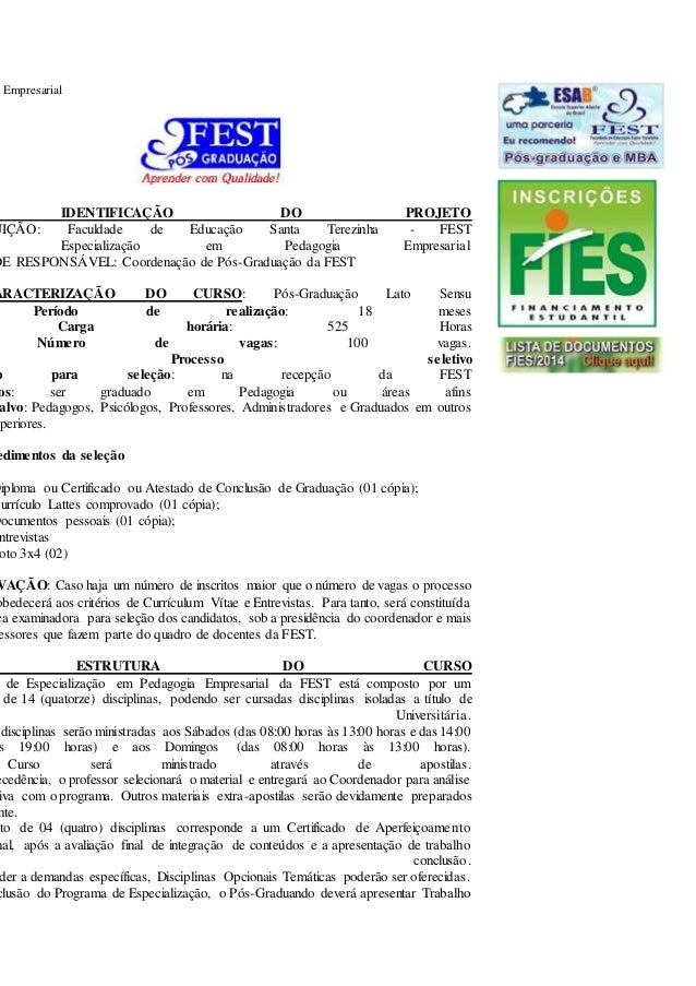 Empresarial IDENTIFICAÇÃO DO PROJETO UIÇÃO: Faculdade de Educação Santa Terezinha - FEST Especialização em Pedagogia Empre...