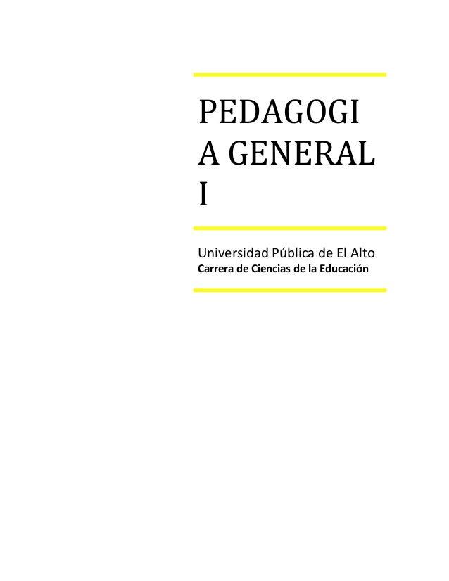 PEDAGOGIA GENERALIUniversidad Pública de El AltoCarrera de Ciencias de la Educación