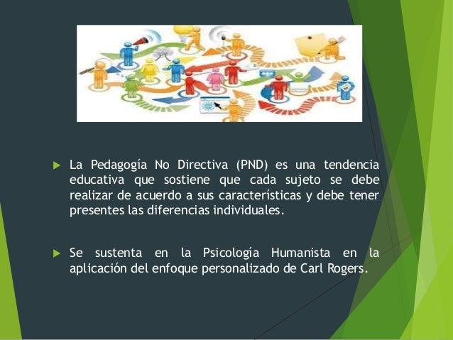 Pedagogia no directiva Slide 3