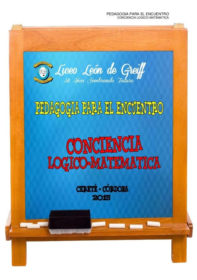 PEDAGOGIA PARA EL ENCUENTRO CONCIENCIA LOGICO-MATEMATICA 1