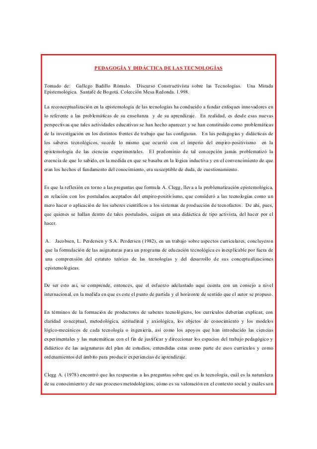 PEDAGOGÍA Y DIDÁCTICA DE LAS TECNOLOGÍAS Tomado de: Gallego Badillo Rómulo. Discurso Constructivista sobre las Tecnologías...