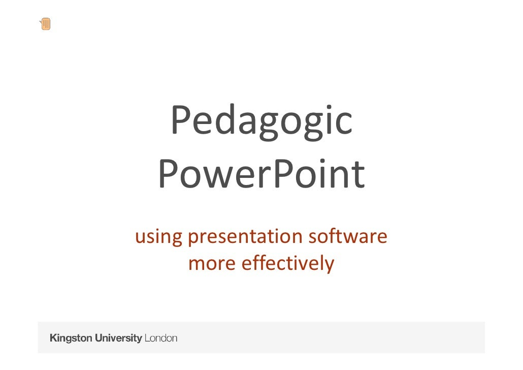 Pedagogic   PowerPoint usingpresentationsoftware       moreeffectively