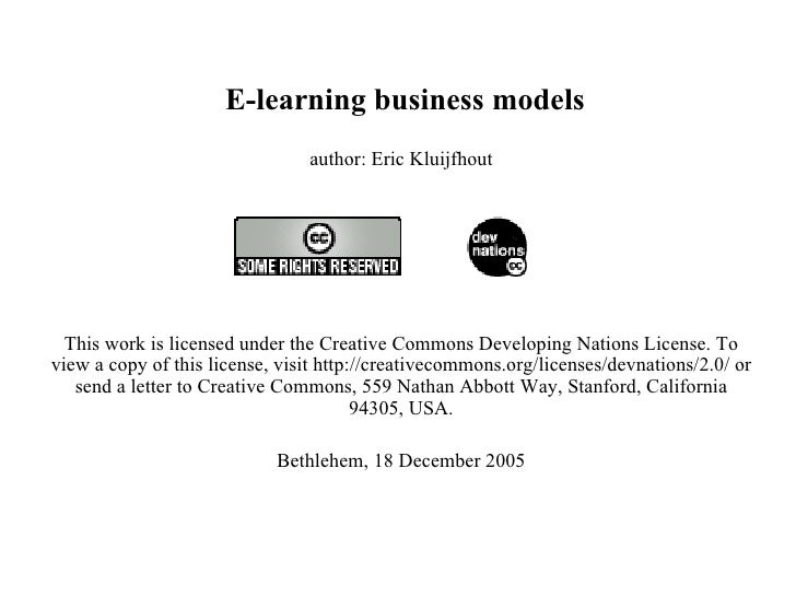 E-learning business models author: Eric Kluijfhout   This work is licensed under the Creative Commons Developing Nations...