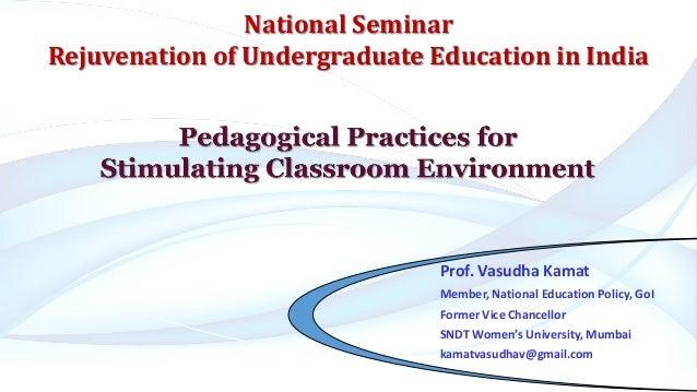 Prof. Vasudha Kamat Member, National Education Policy, GoI Former Vice Chancellor SNDT Women's University, Mumbai kamatvas...