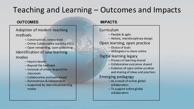 Adoption of modern teaching methods – Constructivist, connectivist – Online Collaborative Learning (OCL) – Open networking...