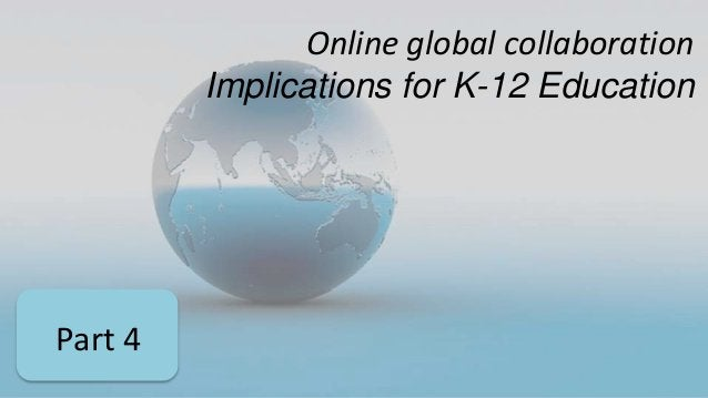 Online global collaboration Implications for K-12 Education Part 4