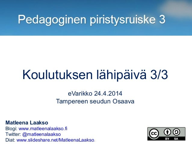 Matleena Laakso Blogi: www.matleenalaakso.fi Twitter: @matleenalaakso Diat: www.slideshare.net/MatleenaLaakso. Koulutuksen...