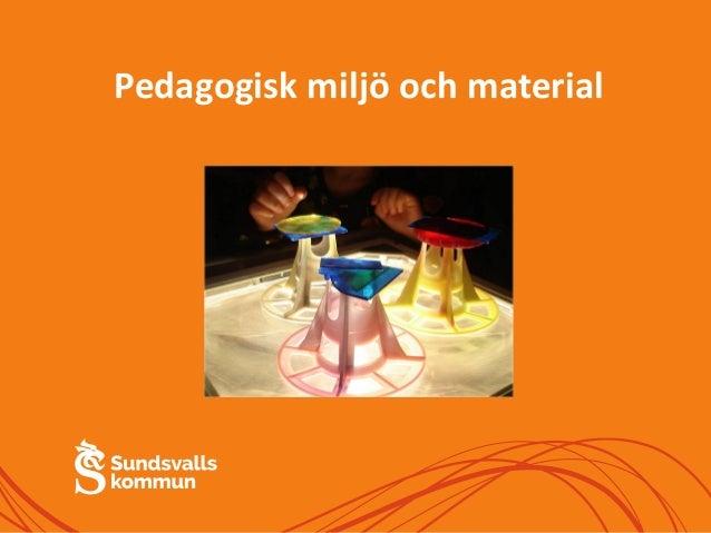 Pedagogisk miljö och material