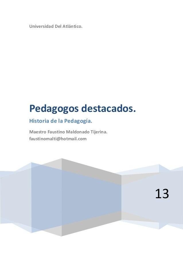 Universidad Del Atlántico.13Pedagogos destacados.Historia de la Pedagogía.Maestro Faustino Maldonado Tijerina.faustinomalt...