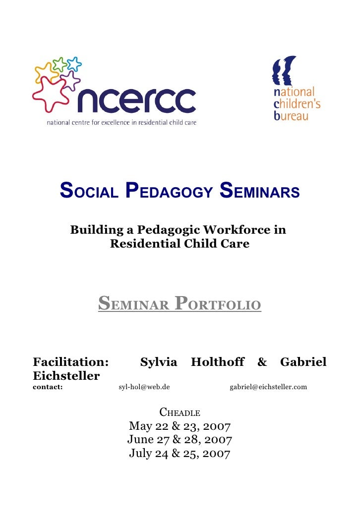 SOCIAL PEDAGOGY SEMINARS            Building a Pedagogic Workforce in                  Residential Child Care             ...