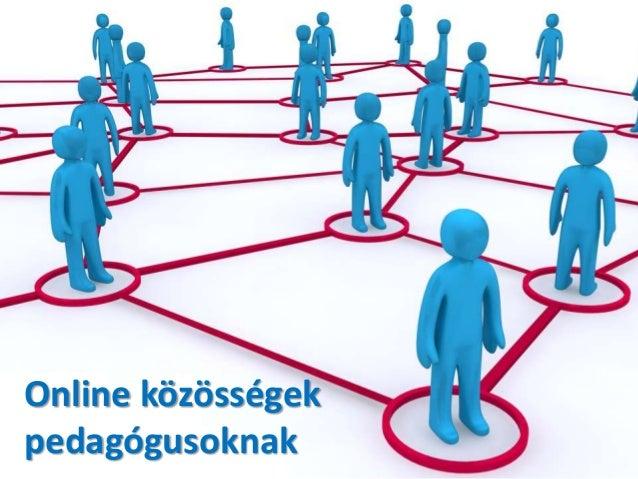 Online közösségekpedagógusoknak