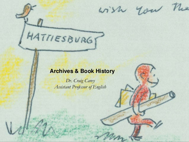 Archives & Book History Dr. Craig Carey Assistant Professor of English