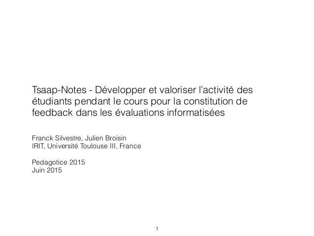 Tsaap-Notes - Développer et valoriser l'activité des étudiants pendant le cours pour la constitution de feedback dans les ...