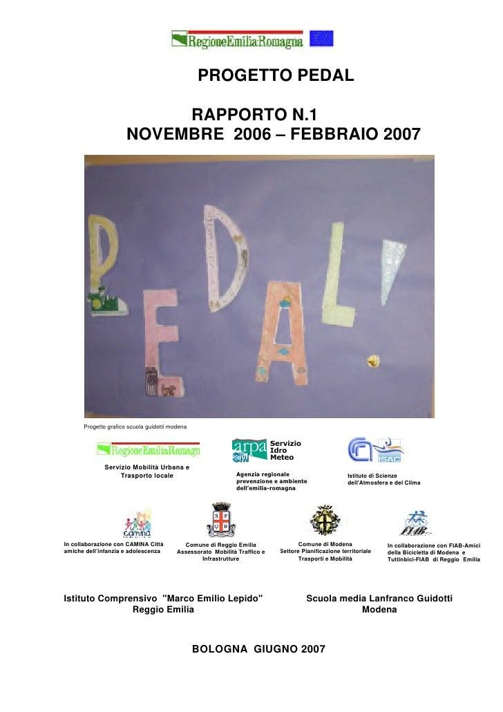 PROGETTO PEDAL                             RAPPORTO N.1                       NOVEMBRE 2006 – FEBBRAIO 2007           Prog...