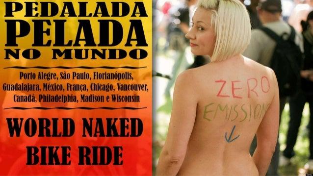 Pedalada Pelada 7 motivos para você participar e entender este movimento que não é apenas sobre ciclistas pelados!