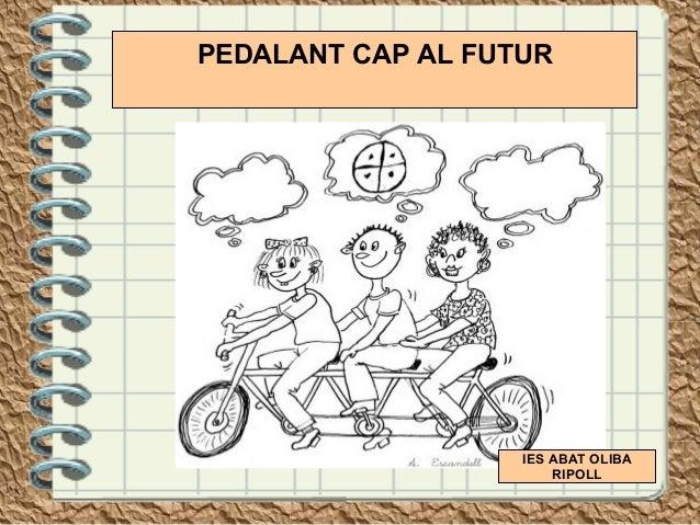 PEDALANT CAP AL FUTUR  IES ABAT OLIBA RIPOLL