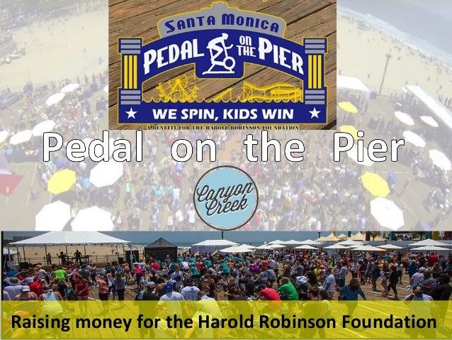 Raising money for the Harold Robinson Foundation