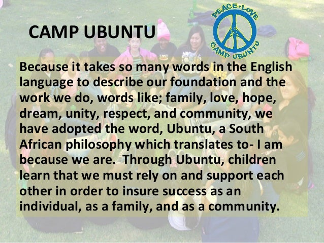 CAMP UBUNTU Because it takes so many words in the English language to describe our foundation and the work we do, words li...