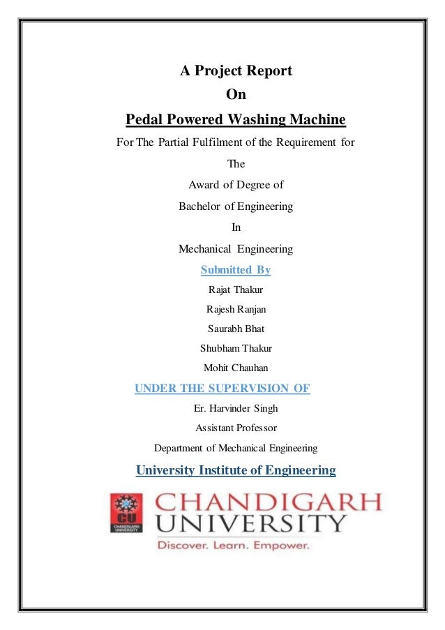 A Project Report On Pedal Powered Washing Machine For The Partial Fulfilment of the Requirement for The Award of Degree of...