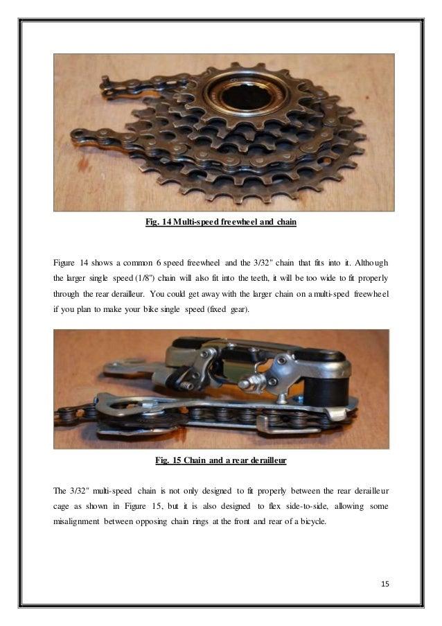 "15 Fig. 14 Multi-speed freewheel and chain Figure 14 shows a common 6 speed freewheel and the 3/32"" chain that fits into i..."