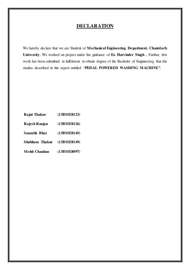 DECLARATION We hereby declare that we are Student of Mechanical Engineering Department, Chanidarh University. We worked on...