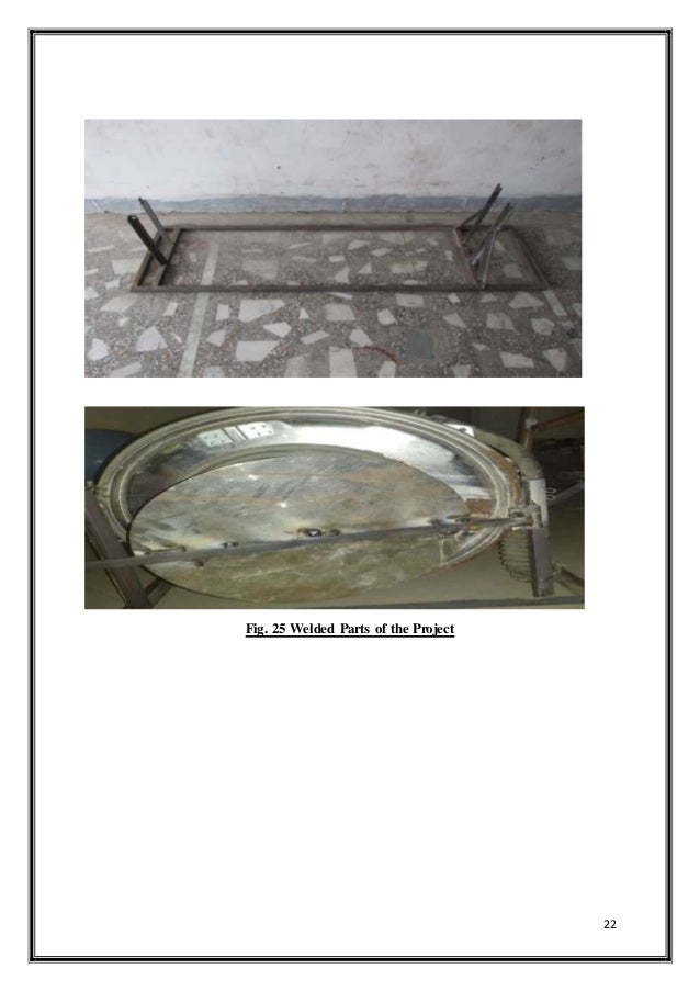 22 Fig. 25 Welded Parts of the Project