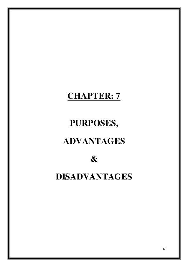 32 CHAPTER: 7 PURPOSES, ADVANTAGES & DISADVANTAGES