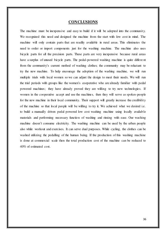 36 CONCLUSIONS The machine must be inexpensive and easy to build if it will be adopted into the community. We recognized t...