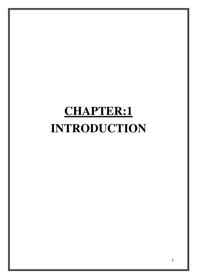 1 CHAPTER:1 INTRODUCTION