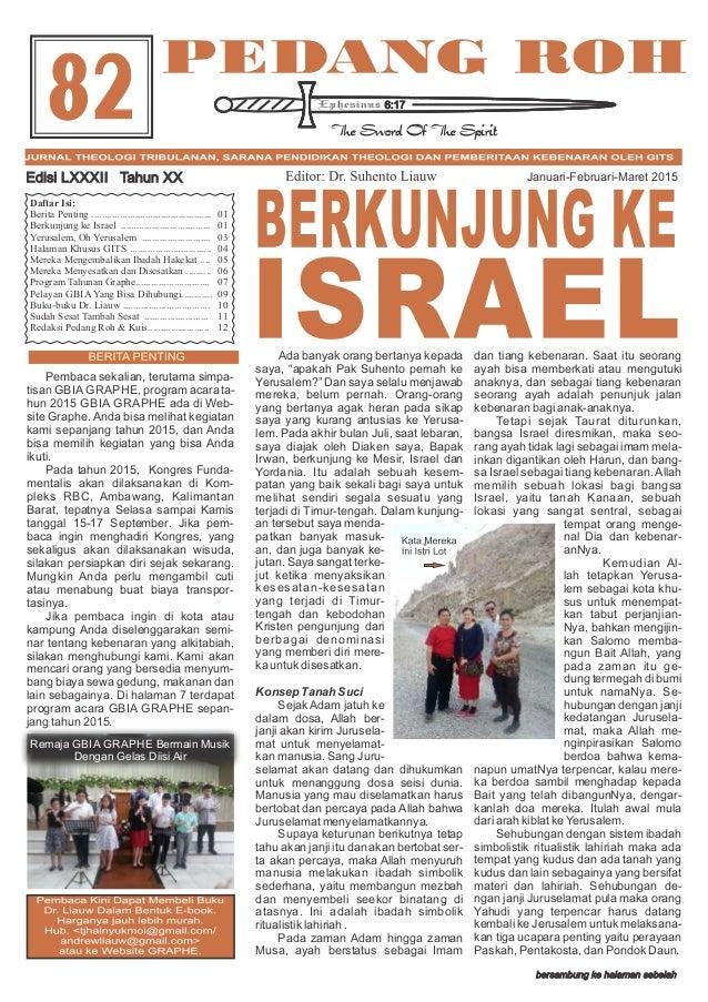 """Januari-Februari-Maret 2015 Ada banyak orang bertanya kepada saya, """"apakah Pak Suhento pernah ke Yerusalem?"""" Dan saya sela..."""
