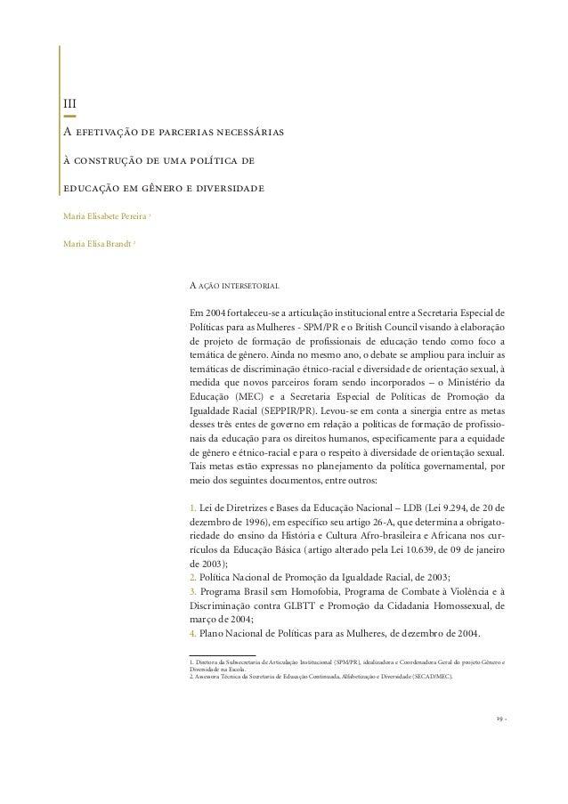 19A AÇÃO INTERSETORIALEm 2004 fortaleceu-se a articulação institucional entre a Secretaria Especial dePolíticas para as Mu...